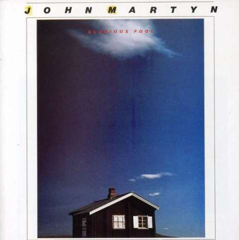 john martyn glorious fool