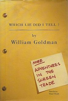 William Goldman book 'Which Lie Did I Tell? ( More adventures in the screen trade)'.