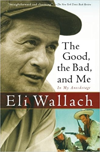 eli wallach actor book cover the good the bad and me