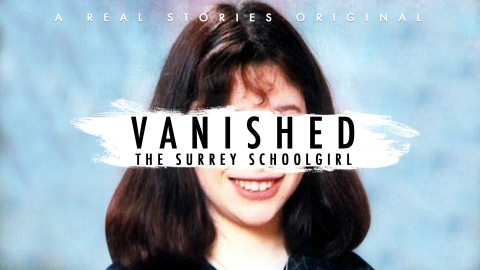 VANISHED the surrey schoolgirl documentary real stories