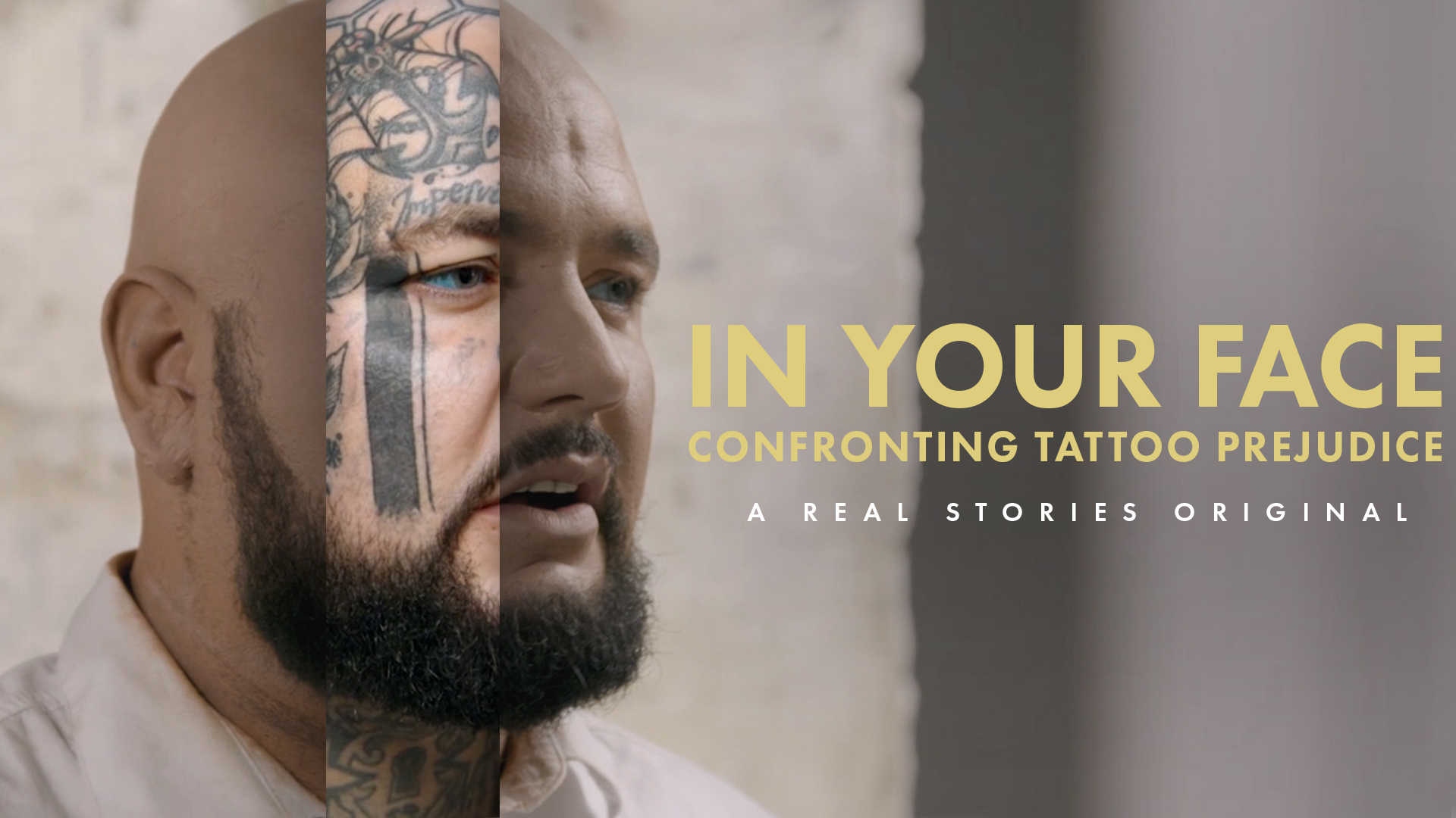 In Your Face Real Stories Original documentary confronting tattoo prejudice