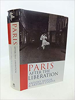 Paris After the Liberation: 1944 - 1949 by Antony Beevor and Artemis Cooper