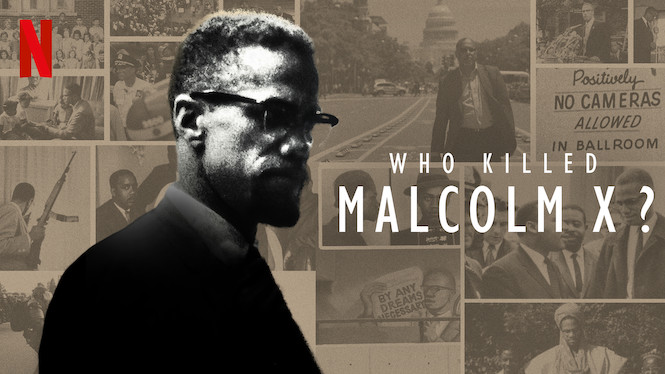 who killed Malcolm X Netflix documentary