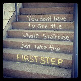 You don't have to see the whole staircase, just take the first step quotation martin luther king